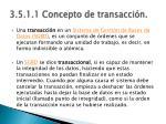 3 5 1 1 concepto de transacci n
