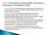 3 5 1 2 propiedades de atomicidad consistencia aislamiento y durabilidad acid