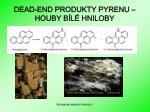 dead end produkty pyrenu houby b l hniloby