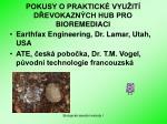 pokusy o praktick vyu it d evokazn ch hub pro bioremediaci