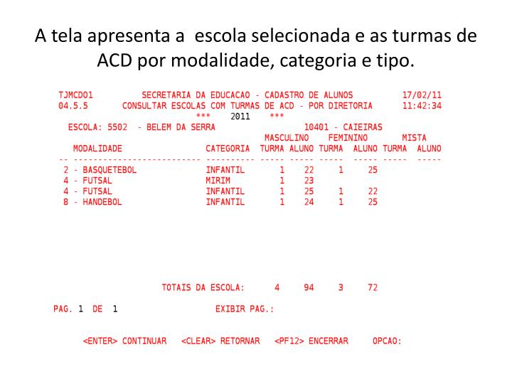 A tela apresenta a  escola selecionada e as turmas de ACD