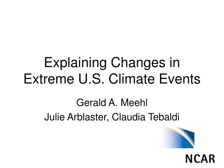 Explaining changes in extreme u s climate events