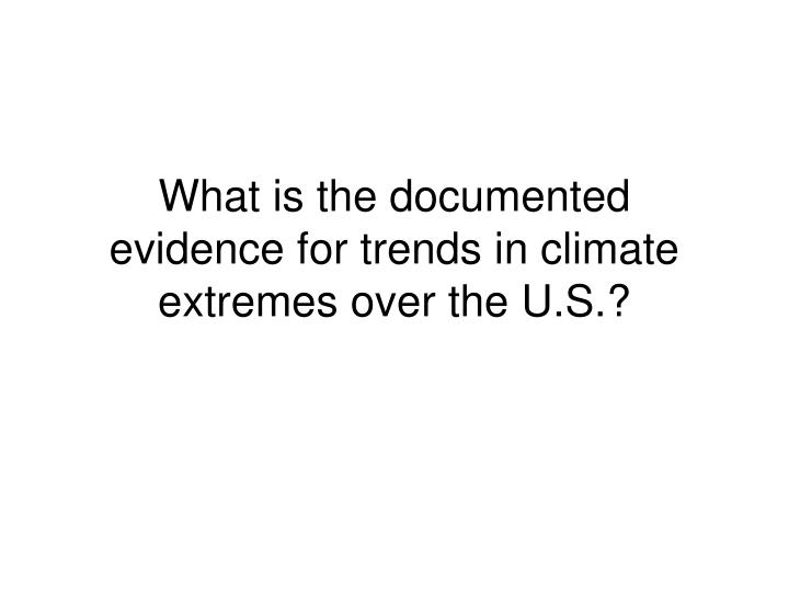 What is the documented evidence for trends in climate extremes over the U.S.?