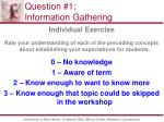question 1 information gathering