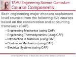 tamu engineering science curriculum course components