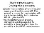 beyond phonotactics dealing with alternations