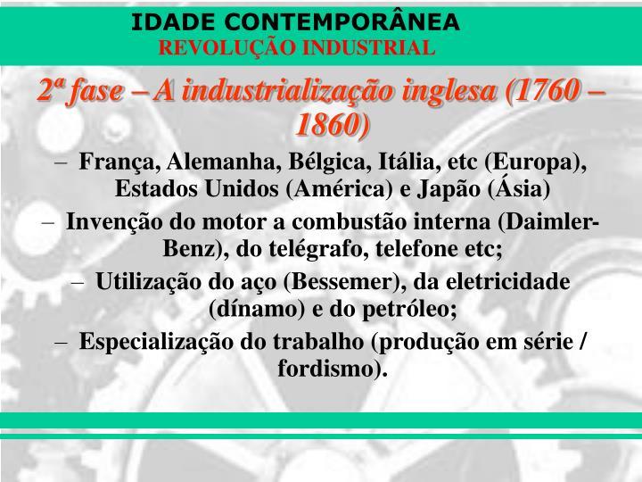 2ª fase – A industrialização inglesa (1760 – 1860)