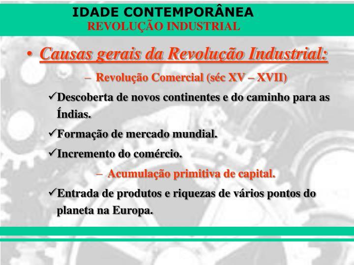 Causas gerais da Revolução Industrial:
