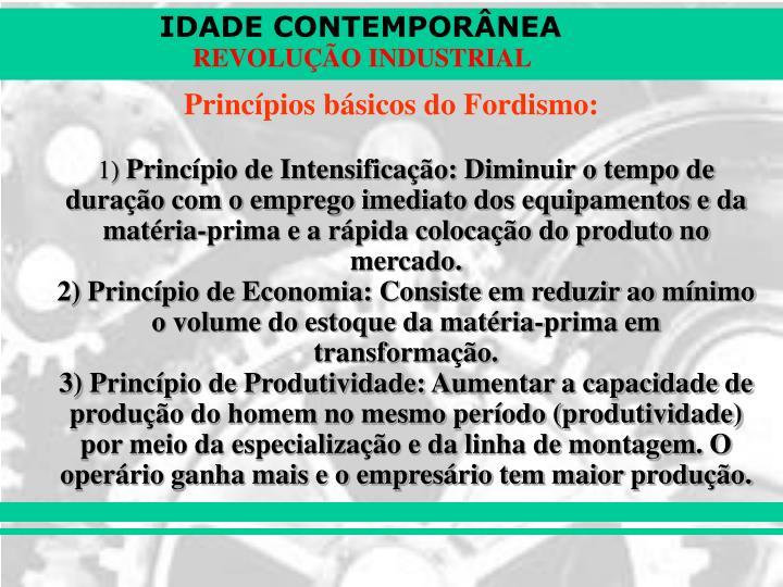 Princípios básicos do Fordismo: