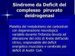 sindrome da deficit del complesso piruvato deidrogenasi
