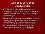 1956 58 krizi ve 1958 deval asyonu