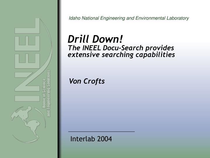 Drill down the ineel docu search provides extensive searching capabilities