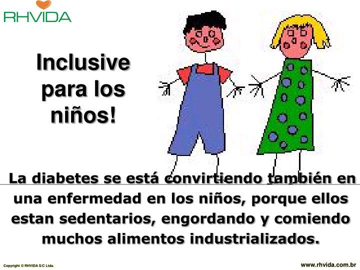 Inclusive para los niños!