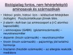 biol giailag fontos nem feh rjefel p t aminosavak s sz rmaz kaik
