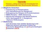opioide toleranz stetig ansteigender dosisbedarf bei gleichbleibender oder abnehmender wirkung