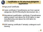 certificates to be attached alongwith application