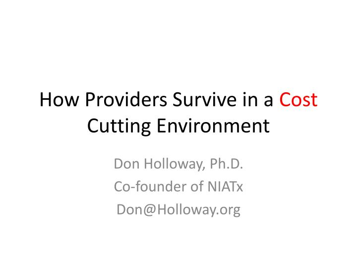 how providers survive in a cost cutting environment n.