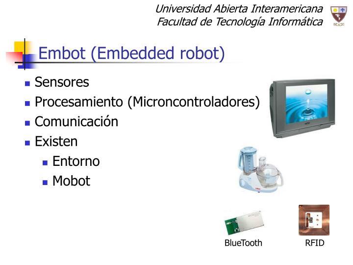 Embot (Embedded robot)
