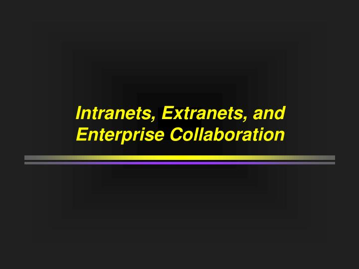intranets extranets and enterprise collaboration n.