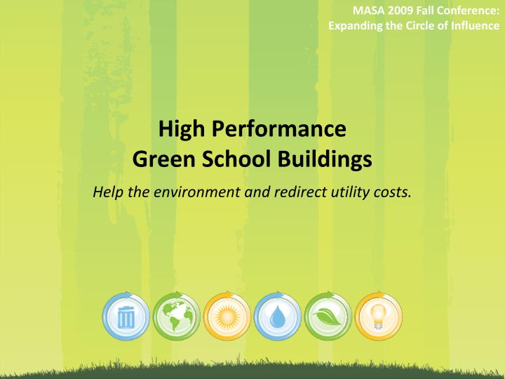 high performance green school buildings help the environment and redirect utility costs n.
