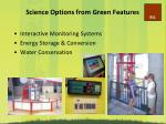 science options from green features