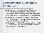sensorimotor substages continued