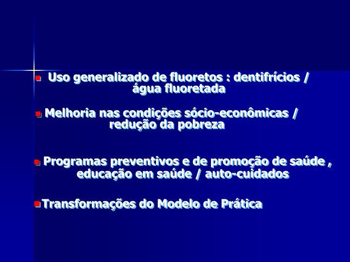 Uso generalizado de fluoretos : dentifrícios /   água fluoretada