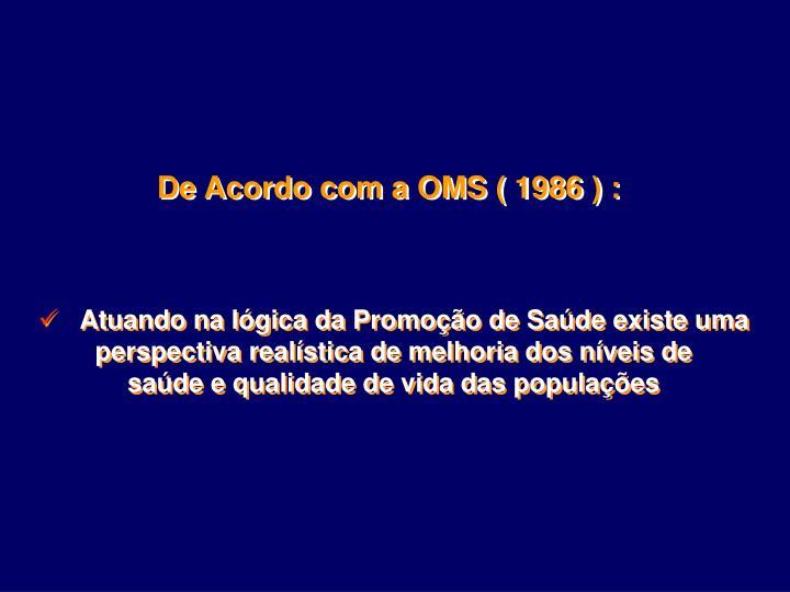 De Acordo com a OMS ( 1986 ) :