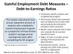 gainful employment debt measures debt to earnings ratios