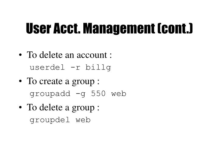 User Acct. Management (cont.)