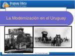 la modernizaci n en el uruguay