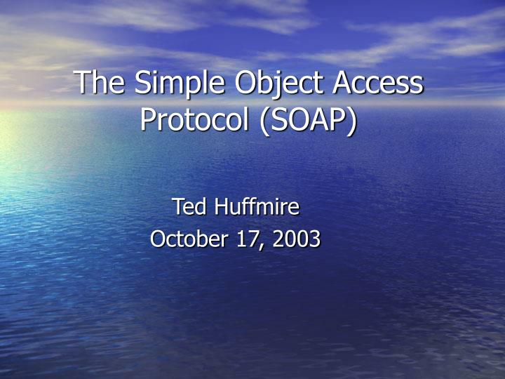 the simple object access protocol soap n.