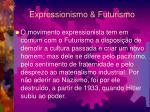 expressionismo futurismo