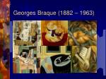 georges braque 1882 1963
