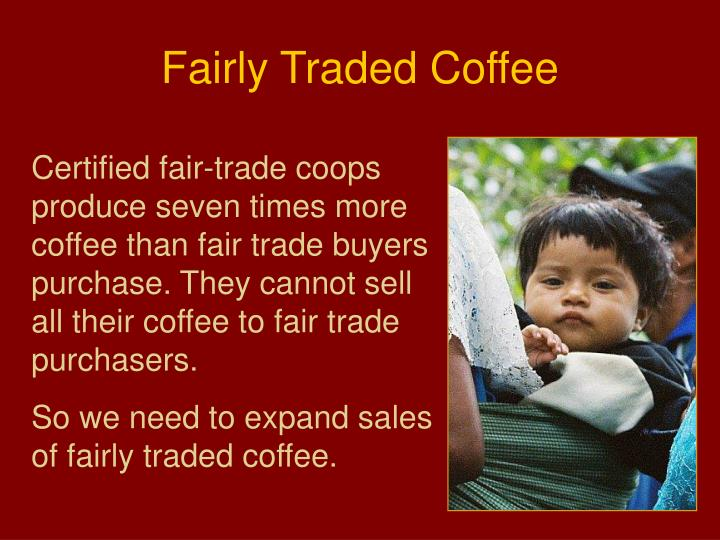 Fairly Traded Coffee