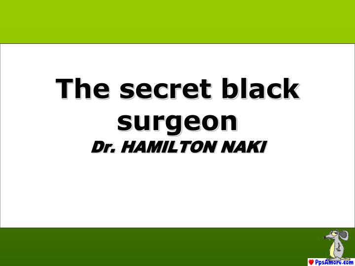 The secret black surgeon