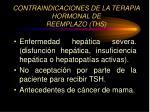 contra indicaciones de la terapia hormonal de reemplazo ths1