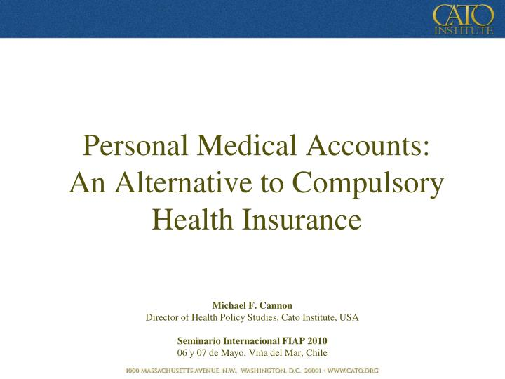 personal medical accounts an alternative to compulsory health insurance n.