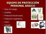 equipo de protecci n personal b sico