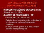 limitaciones de los adapatores faciales