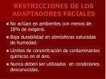 restricciones de los adaptadores faciales