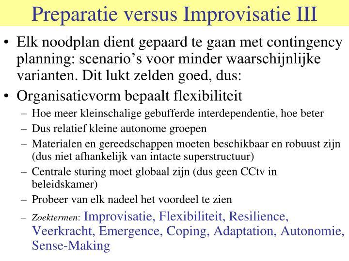 Preparatie versus Improvisatie III