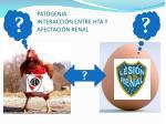 patogenia interacci n entre hta y afectaci n renal