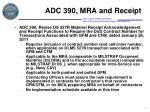 adc 390 mra and receipt