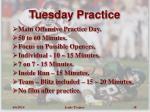 tuesday practice