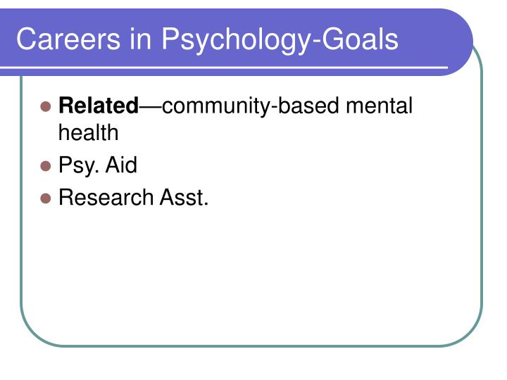 Careers in psychology goals