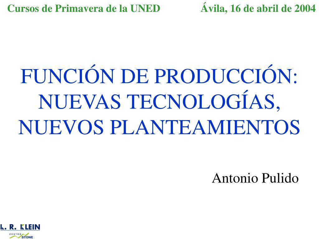 Ppt Funcion De Produccion Nuevas Tecnologias Nuevos Planteamientos Powerpoint Presentation Id 1344935