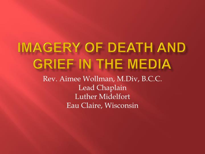 imagery of death and grief in the media n.