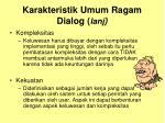karakteristik umum ragam dialog lanj