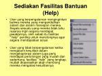 sediakan fasilitas bantuan help